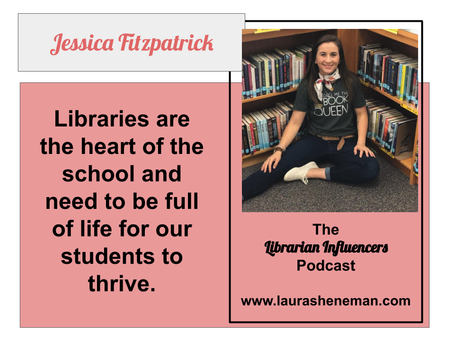 Libraries Are the Heart of the School: with Jessica Fitzpatrick