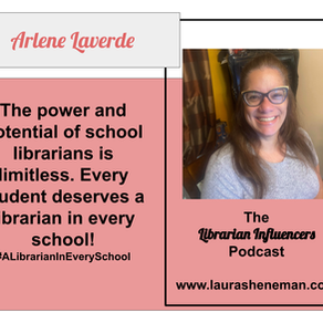 The Power and Potential of School Librarians Is Limitless: with Arlene Laverde