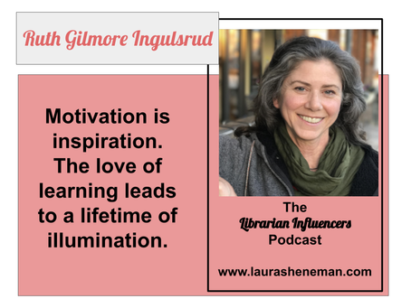Be the Spark that Ignites a Reader: Ruth Gilmore Ingulsrud