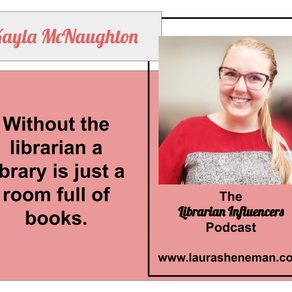 Without the Librarian the Library Is Just a Room of Books: with Kayla McNaughton