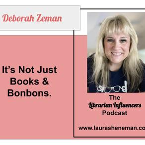 It's Not Just Books & Bonbons: with Deborah Zeman