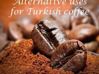 Alternative uses for Turkish coffee