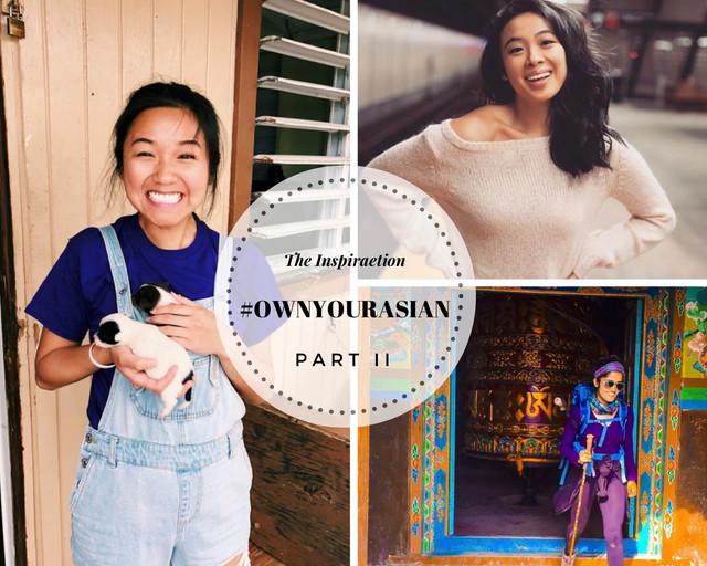 Part II : #OwnYourAsian