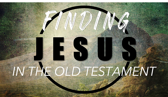 Finding Jesus in the OT(1).png