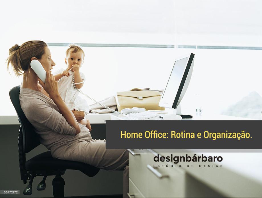 Home Office: Rotina e Organização.