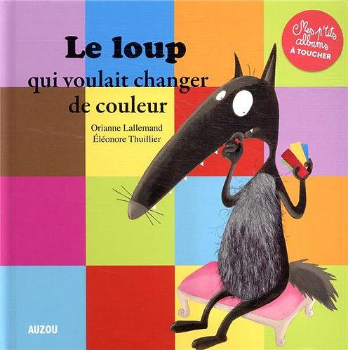 Livre histoire- Le loup qui voulait changer de couleur
