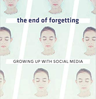 The end of forgetting. Growing up with social media