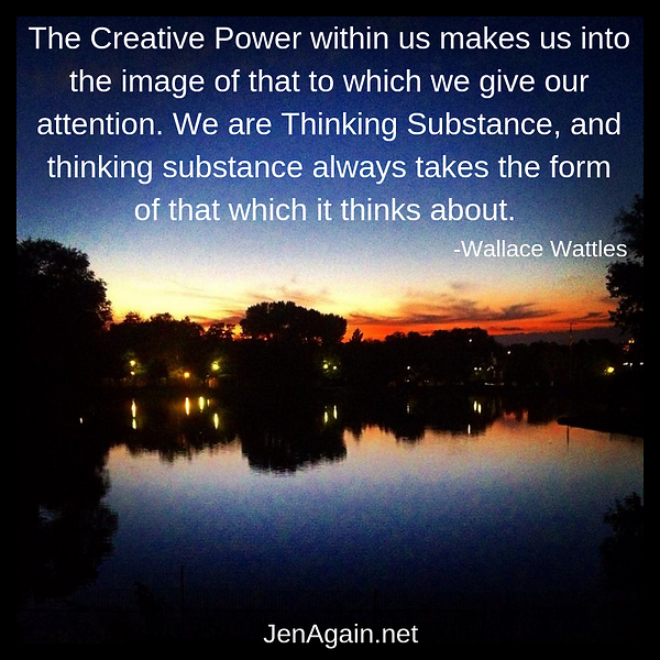 The Creative Power within us makes us in