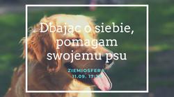 11/09/20 - Dbając o siebie pomagam swojemu psu.