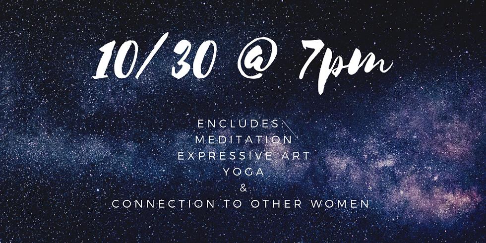 Women's Circle: Yoga, Art and Meditation- October 30th 7-9pm