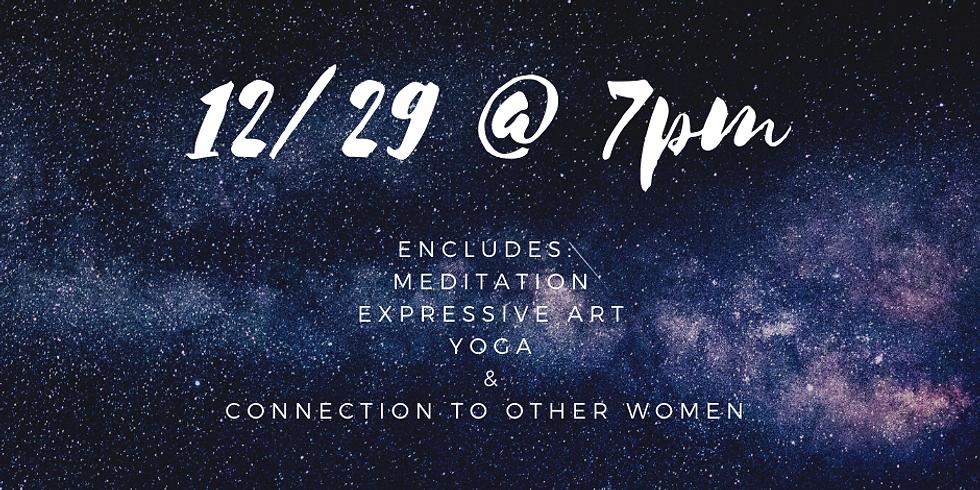 Women's Circle: Yoga, Art and Meditation- Dec 29th 7-9pm