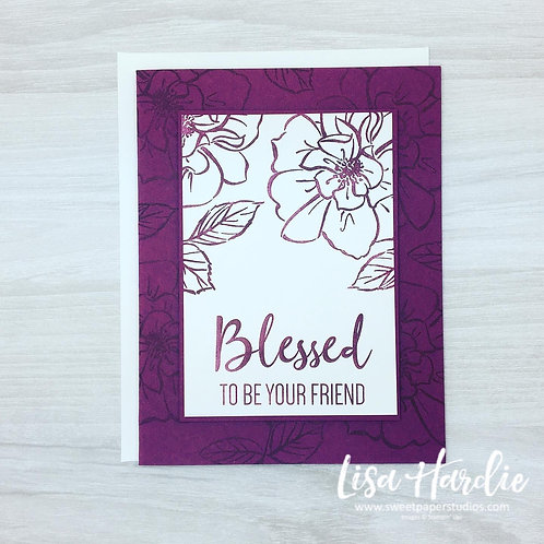 Blessed To Be Your Friend