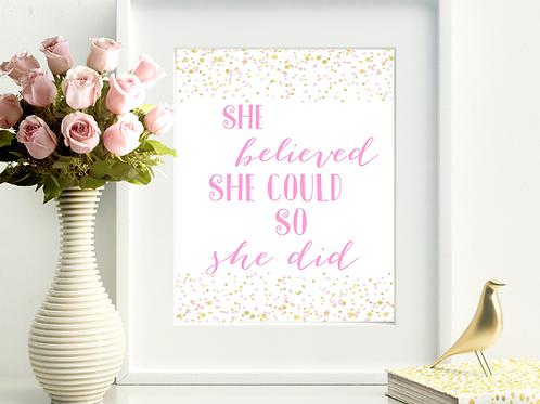 She Believed She Could So She Did - Digital Print