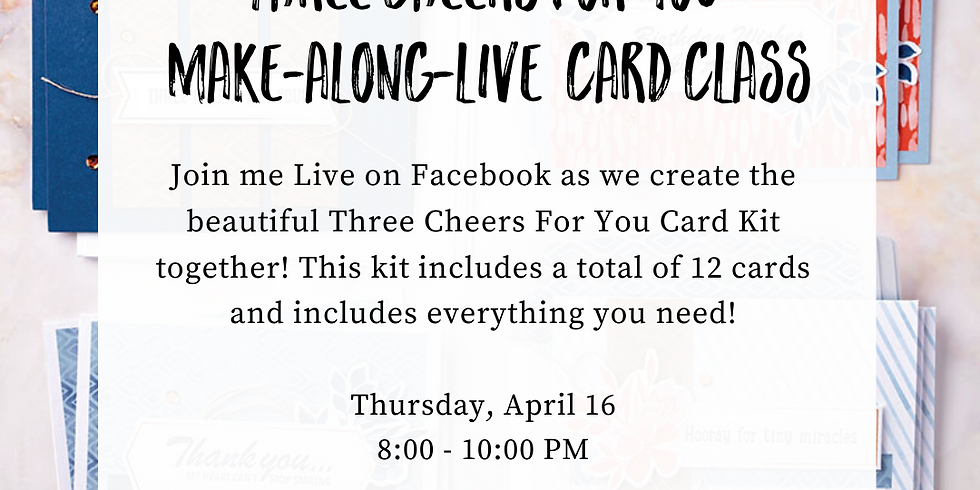 Three Cheers For You Make Along Live Card Class