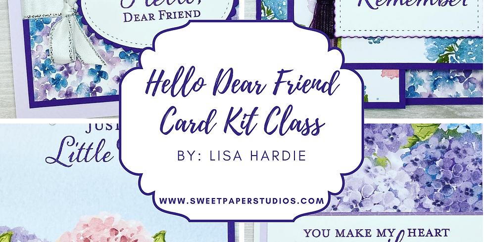 Hello Dear Friend Kit Class