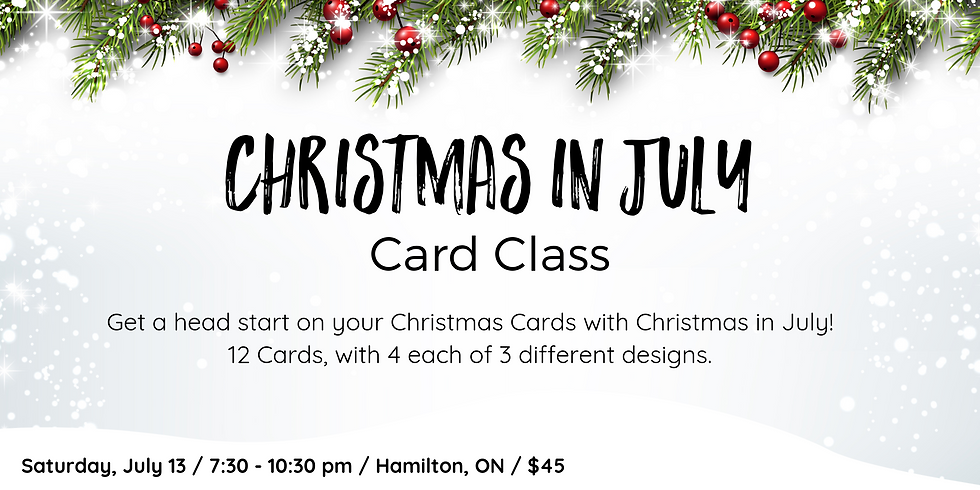 Christmas in July Card Class