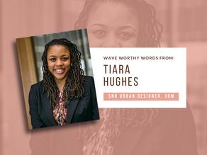 Wave Worthy Chats - Tiara Hughes