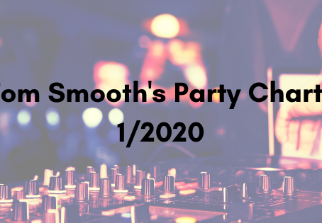 Tom Smooth's Party Charts 1/2020