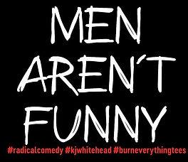 Men Aren't Funny.jpg