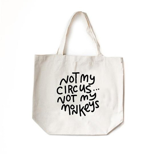 Not My Circus Tote