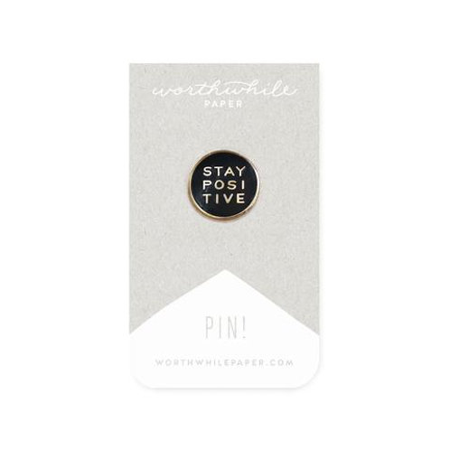 Stay Positive Pin