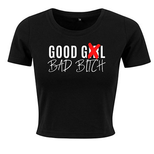 T-SHIRT Crop Good Girl Bad Bitch