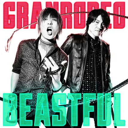 GRANRODEO (BEASTFUL)