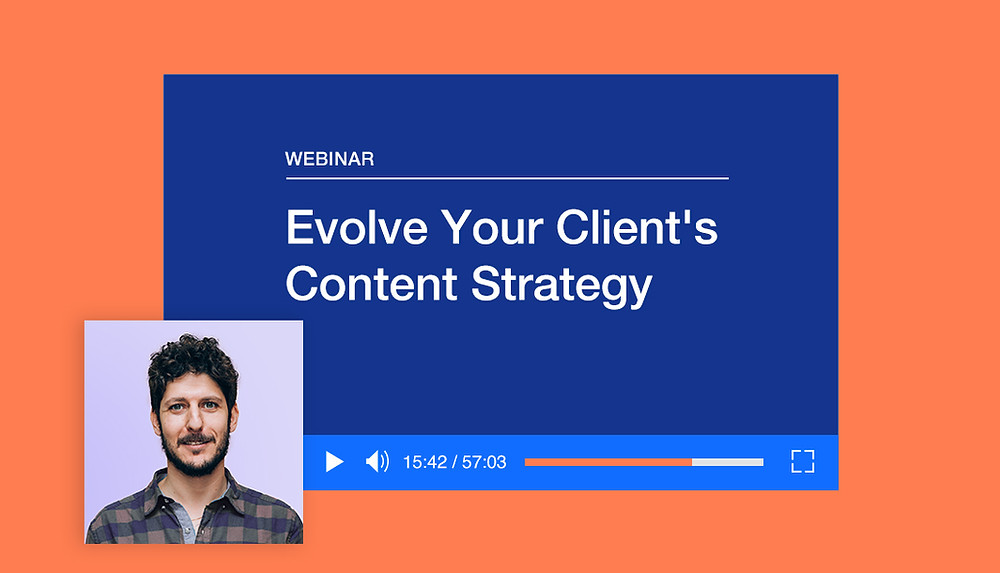 Webinar: Evolve Your Client's Content Strategy
