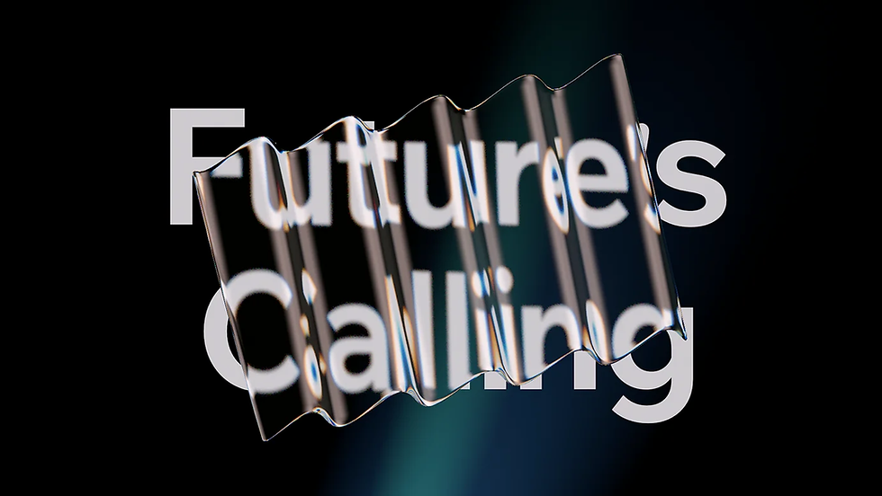 3D visual of glass on text reading 'Future's Calling' by Shai Samana