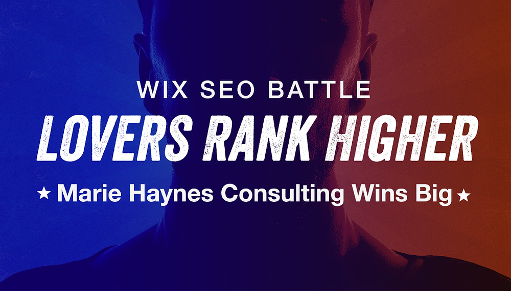 Wix SEO Battle Lovers Rank Higher Maries Haynes Consulting Wins Big