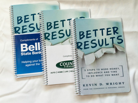 Better Results - 5 Steps to More Money, Influence and Time To Do What You Want