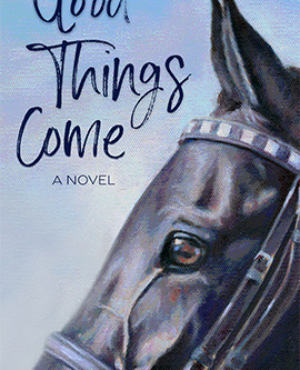 """""""Good Things Come"""" - Novel Release"""