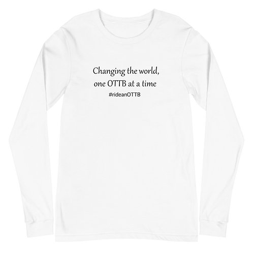 Changing the world, one OTTB at a time - Unisex Long Sleeve Tee