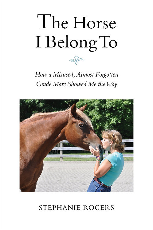 """""""The Horse I Belong To"""""""