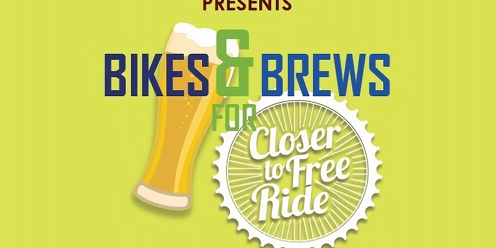 Bikes & Brews Fundraiser for Closer to Free