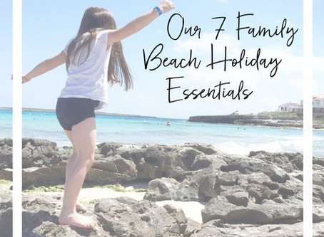 Our 7 Family Beach Holiday Essentials   Summer 2016