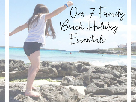 Our 7 Family Beach Holiday Essentials | Summer 2016