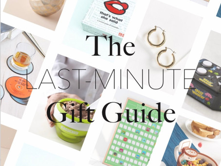THE LAST-MINUTE GIFT GUIDE