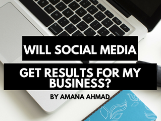 Will using social media get results for my business?