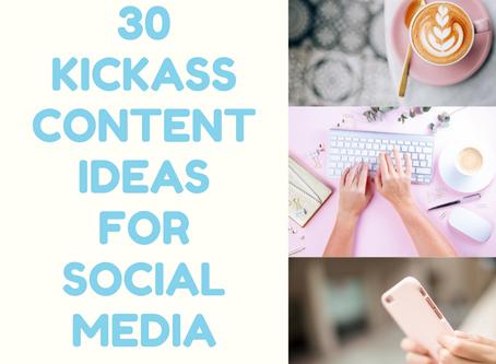 30 Kickass Content Ideas to grow your socials