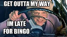 late for bingo.jpg
