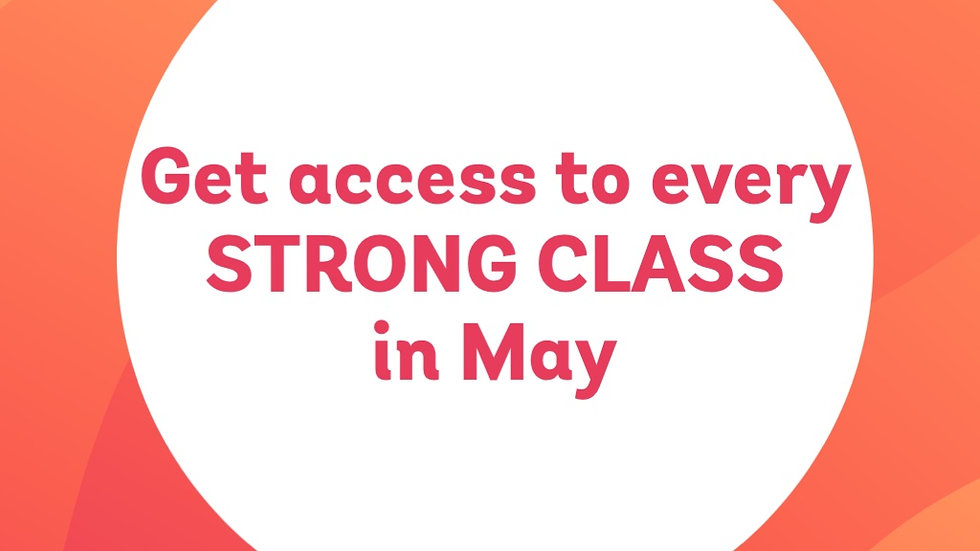 6 - May Zoom STRONG classes