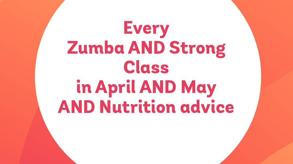 All  April AND May STRONG AND Zumba classes
