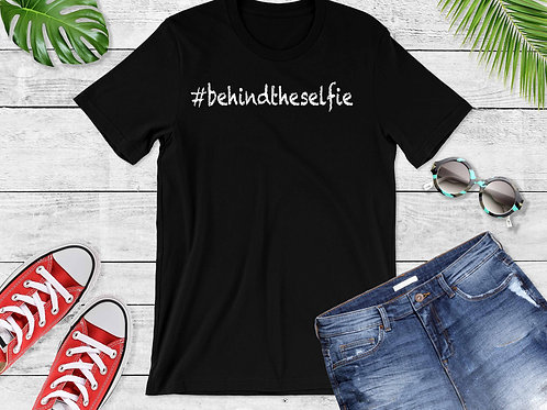 Behind the Selfie T-Shirts