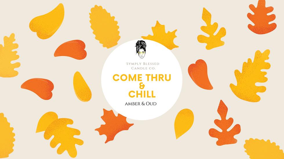 Come Thru & Chill