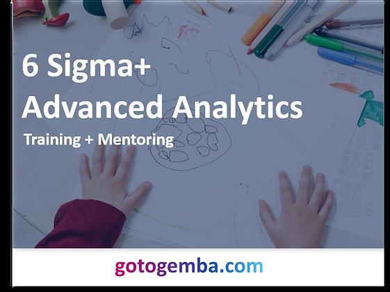 6 Sigma+ Advanced Analytics Online Training & Mentoring