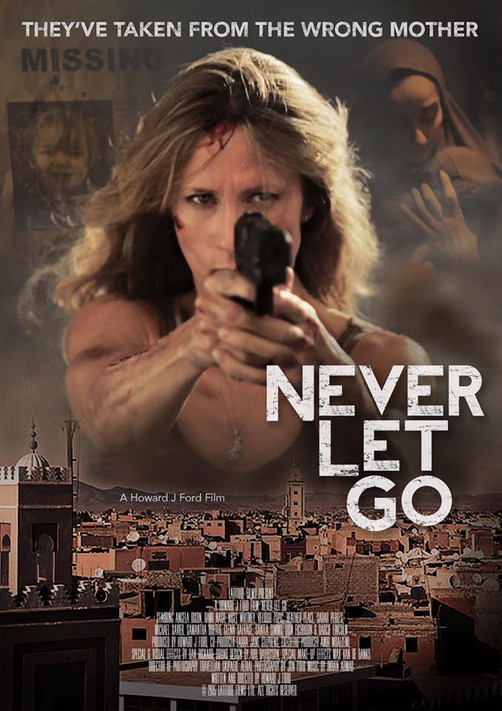 'Never Let Go' nominated for Best Independent Feature & Best Thriller by the National Fi