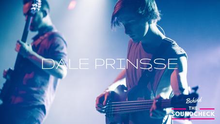 BEHIND THE SOUNDCHECK EPISODE 9: Dale Prinsse