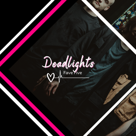 EXCLUSIVE: Deadlights share their Fave 5 Up-and-Coming bands!