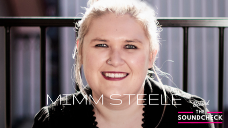 BEHIND THE SOUNDCHECK EPISODE 8: Mimm Steele
